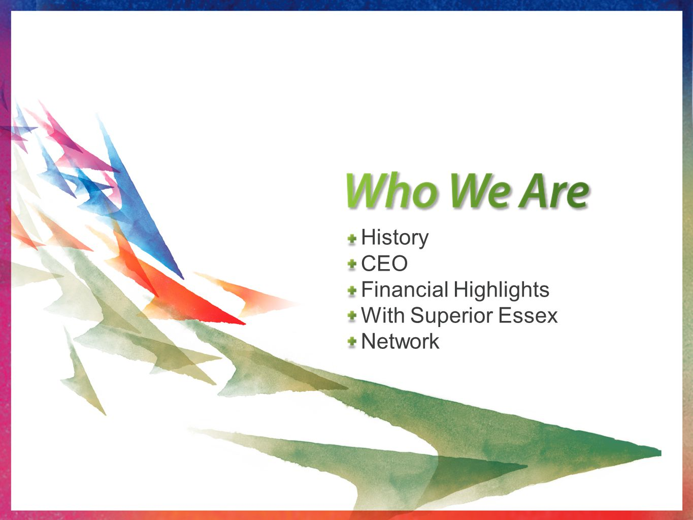 History CEO Financial Highlights With Superior Essex Network