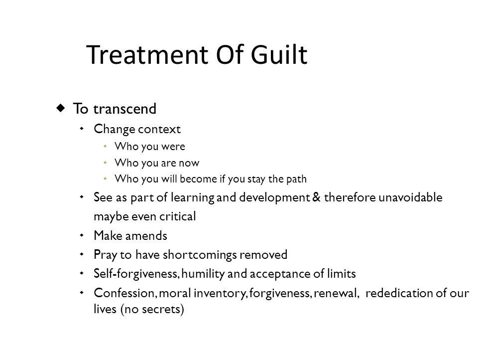Treatment Of Guilt To transcend Change context