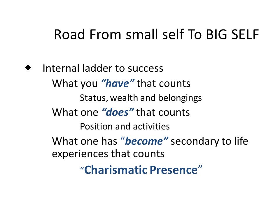 Road From small self To BIG SELF
