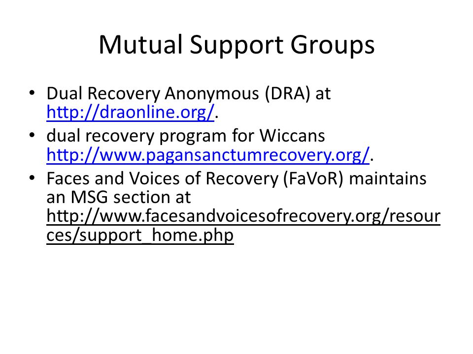 Mutual Support Groups Dual Recovery Anonymous (DRA) at