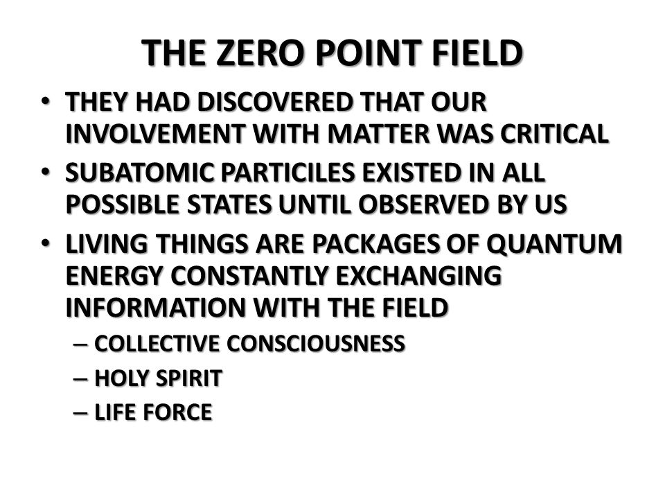 THE ZERO POINT FIELD THEY HAD DISCOVERED THAT OUR INVOLVEMENT WITH MATTER WAS CRITICAL.