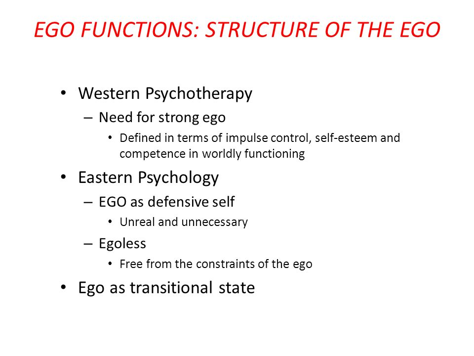 EGO FUNCTIONS: STRUCTURE OF THE EGO