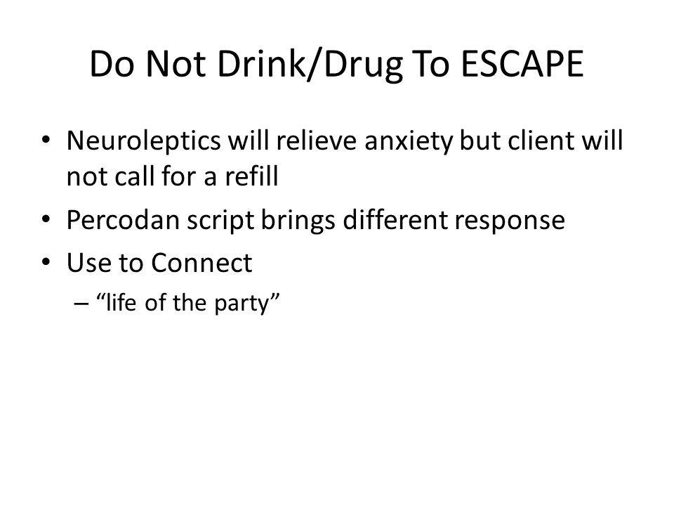 Do Not Drink/Drug To ESCAPE