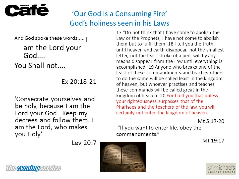 'Our God is a Consuming Fire' God's holiness seen in his Laws