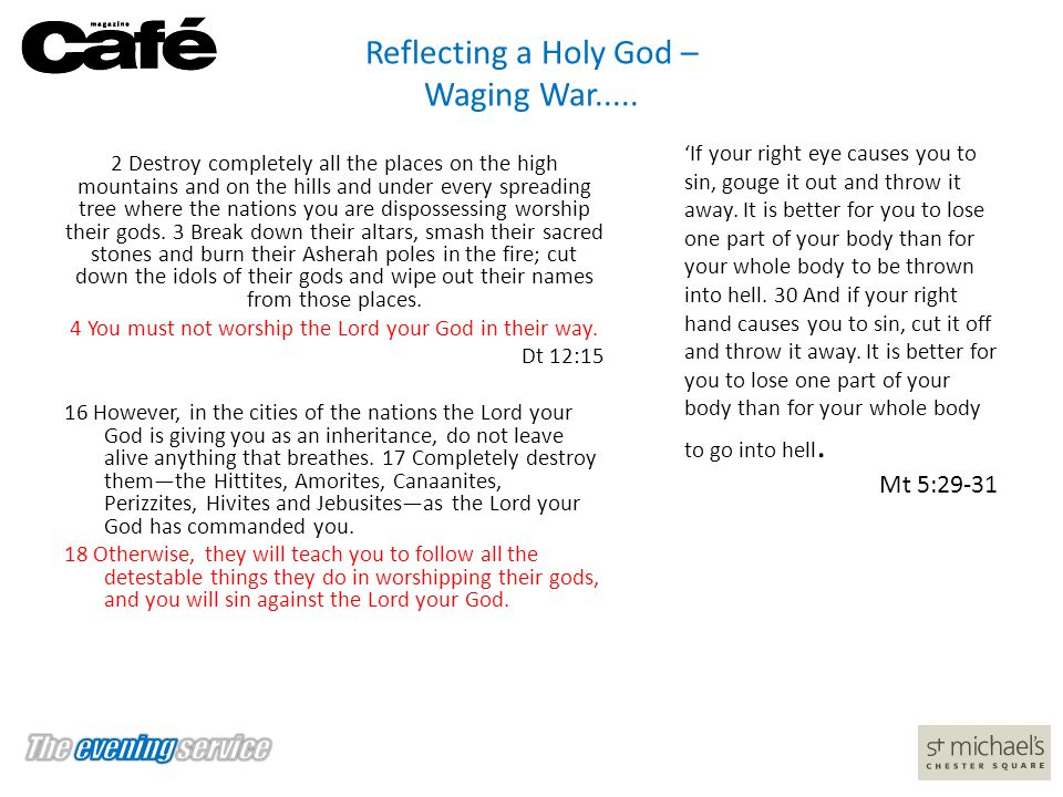 Reflecting a Holy God – Waging War.....