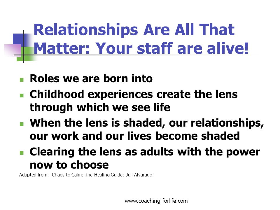 Relationships Are All That Matter: Your staff are alive!