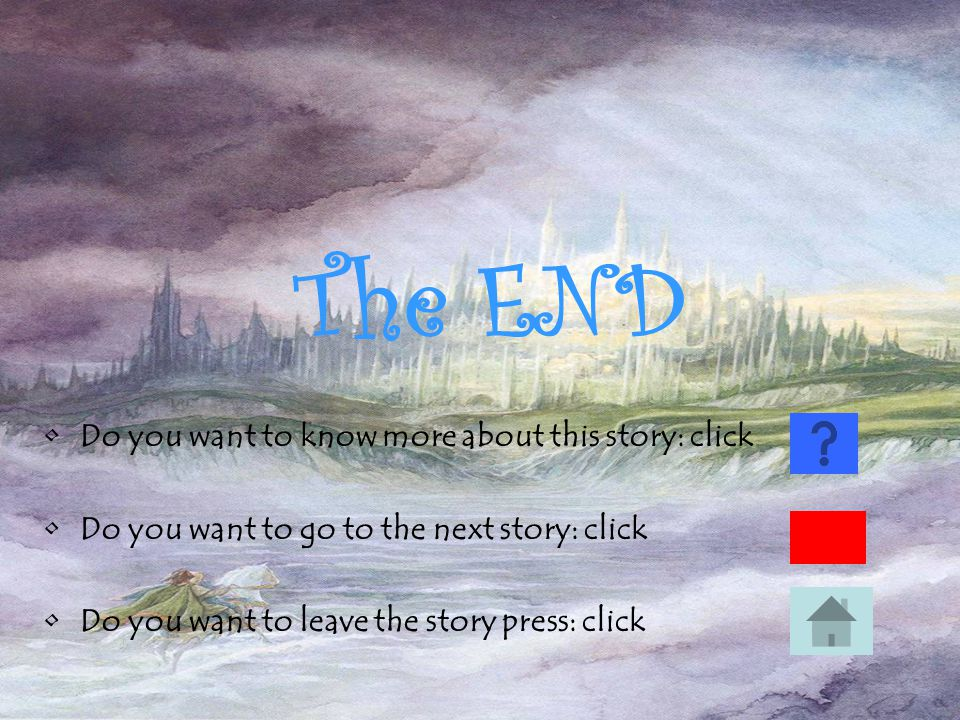 The END Do you want to know more about this story: click
