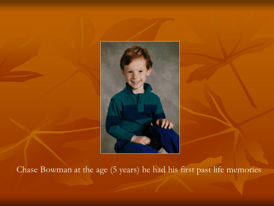 Chase Bowman at the age (5 years) he had his first past life memories