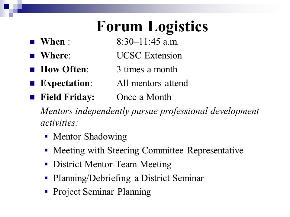Forum Logistics When : 8:30–11:45 a.m. Where: UCSC Extension