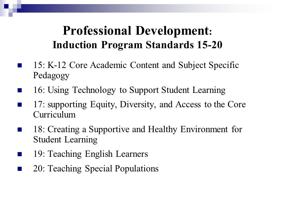 Professional Development: Induction Program Standards 15-20