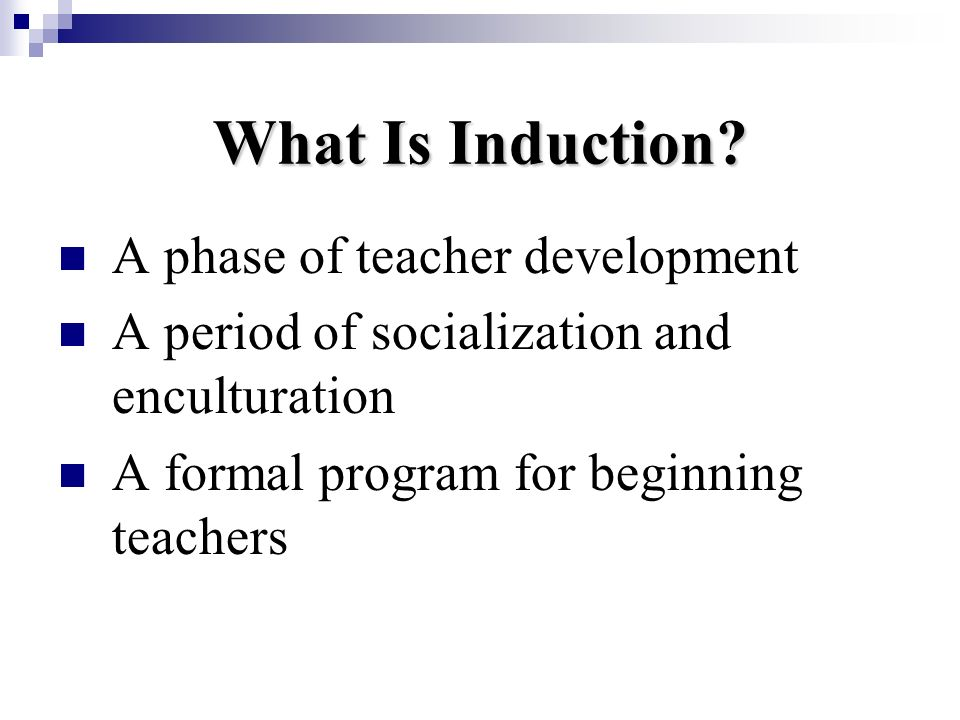 What Is Induction A phase of teacher development