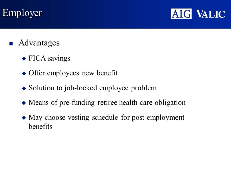 Employer Advantages FICA savings Offer employees new benefit
