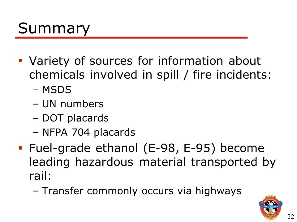 Summary Variety of sources for information about chemicals involved in spill / fire incidents: MSDS.