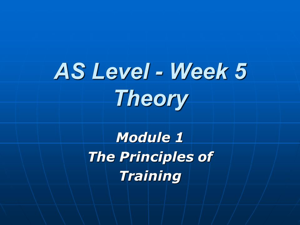 Module 1 The Principles of Training