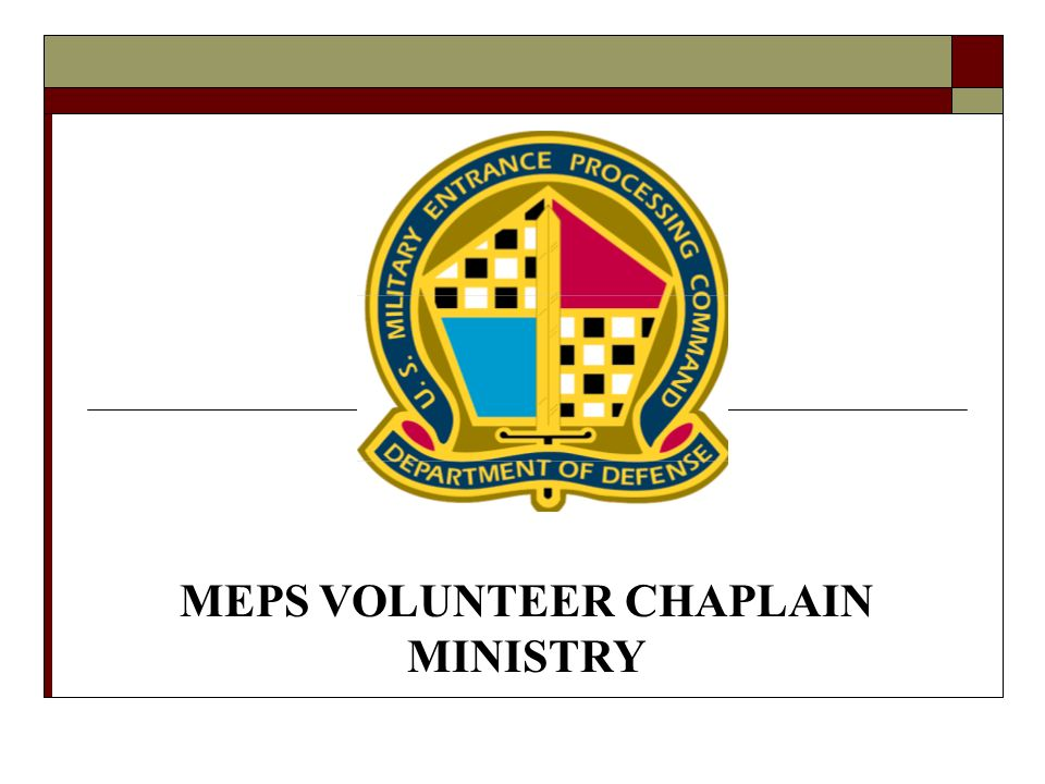 MEPS VOLUNTEER CHAPLAIN MINISTRY