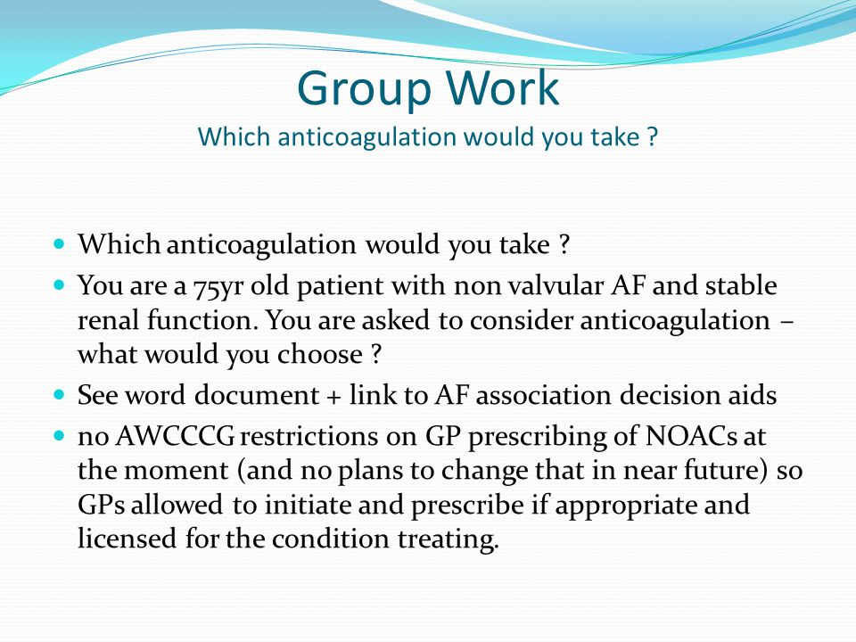 Group Work Which anticoagulation would you take