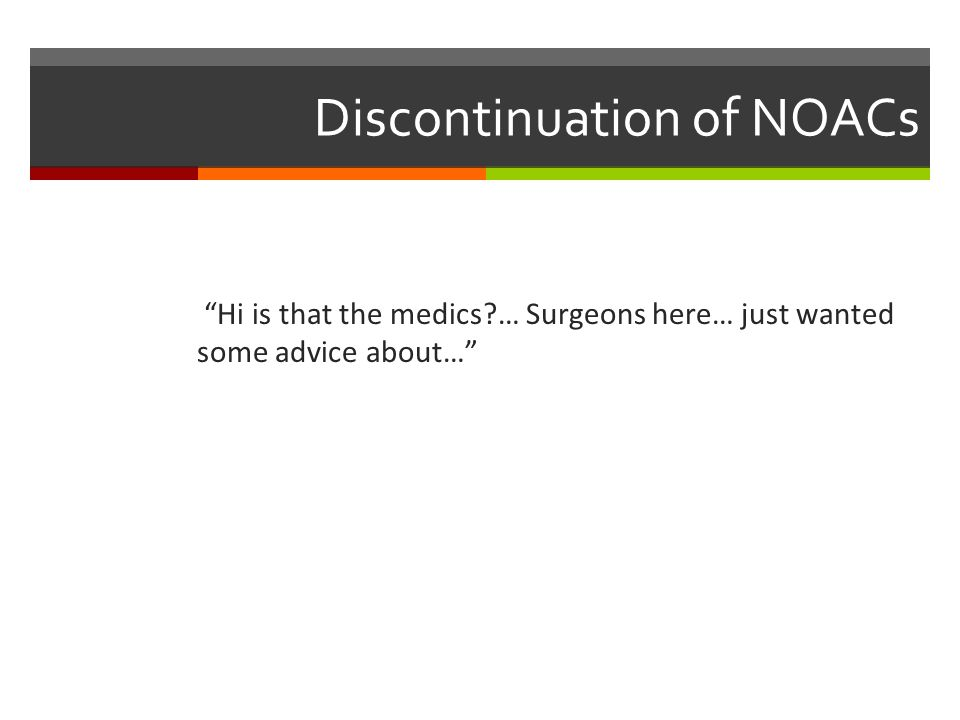 Discontinuation of NOACs