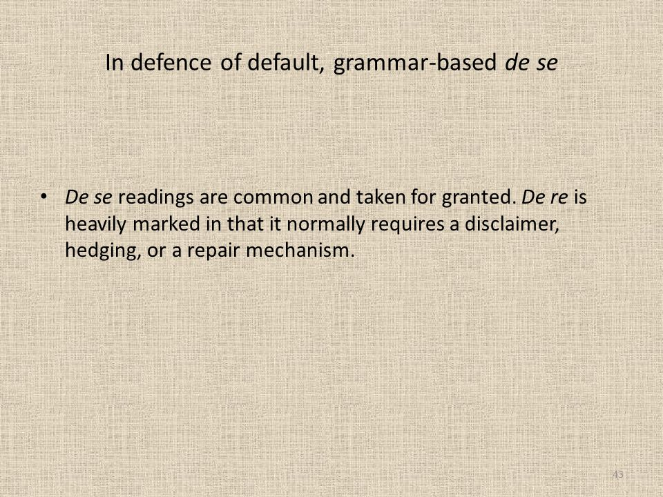 In defence of default, grammar-based de se