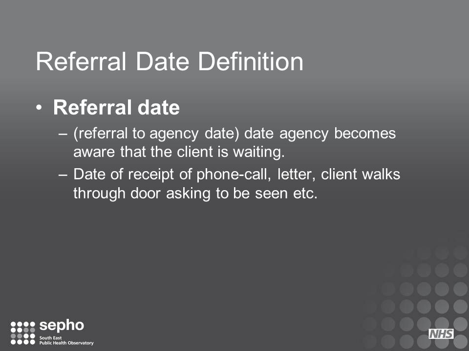Referral Date Definition