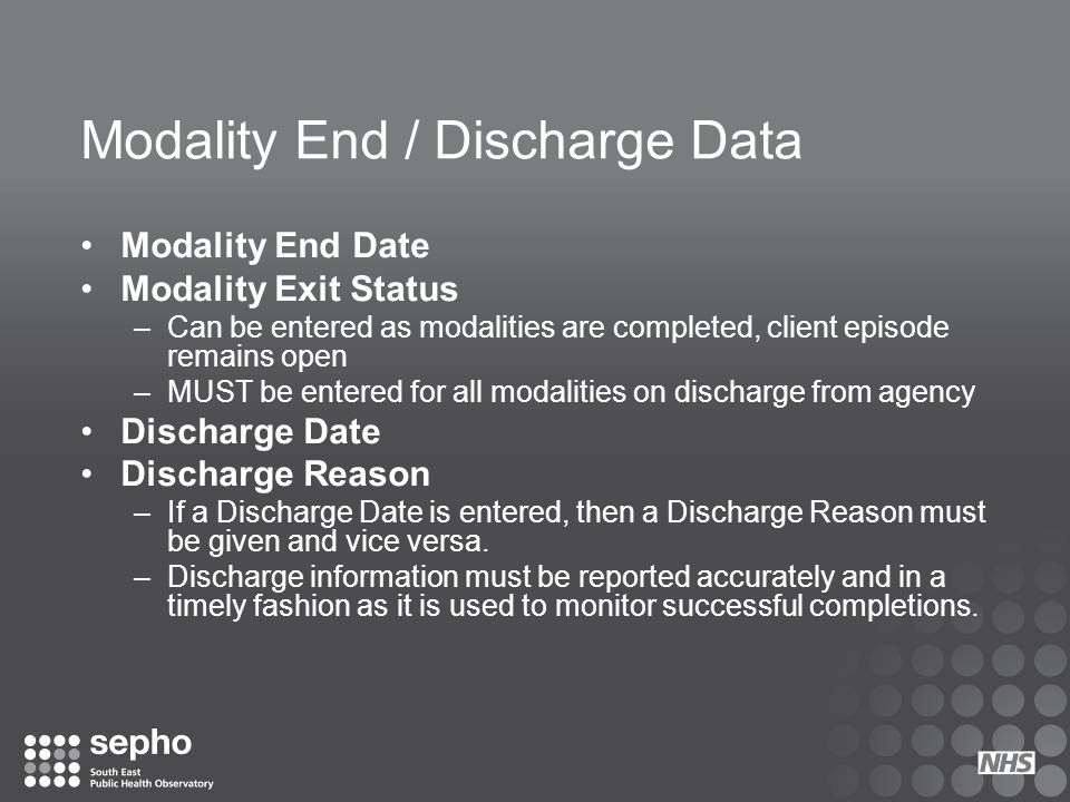 Modality End / Discharge Data