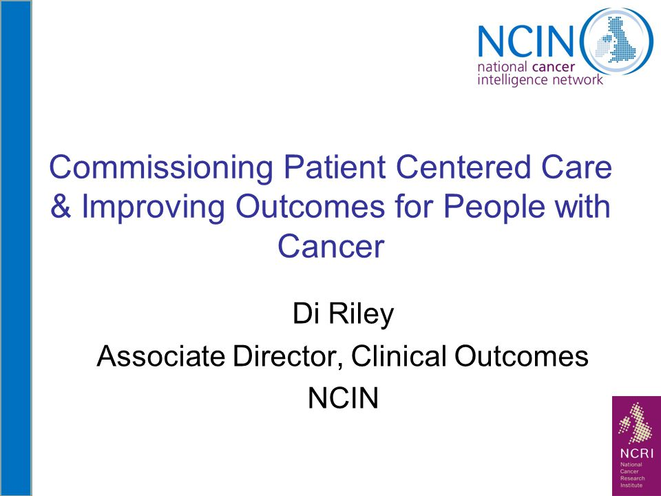 Di Riley Associate Director, Clinical Outcomes NCIN