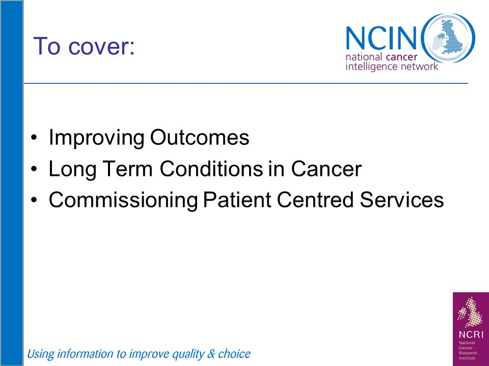 To cover: Improving Outcomes Long Term Conditions in Cancer