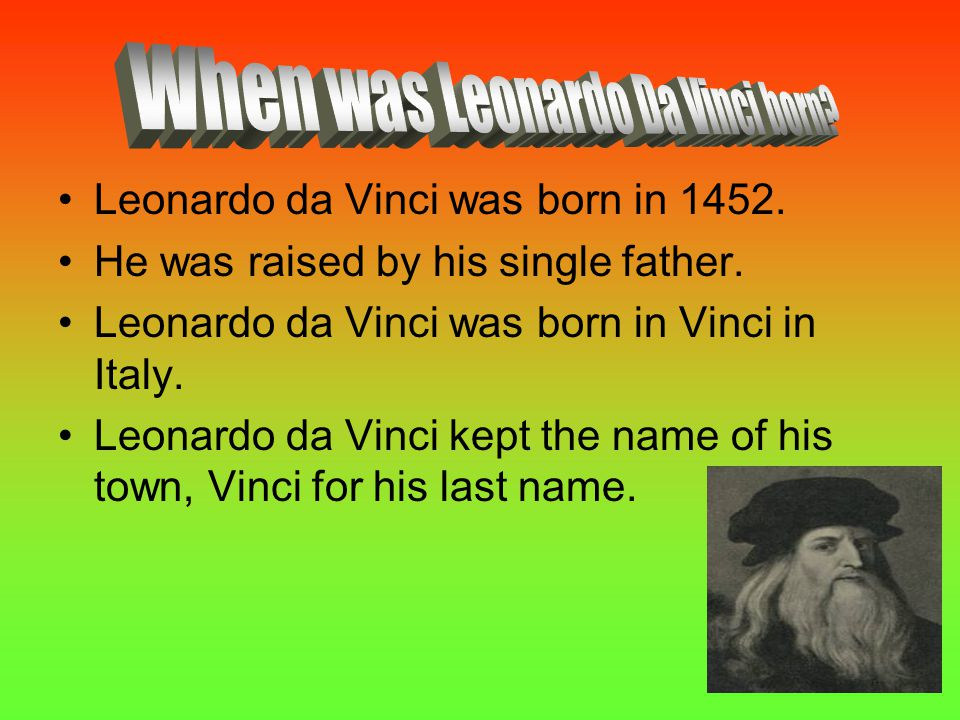 When was Leonardo Da Vinci born