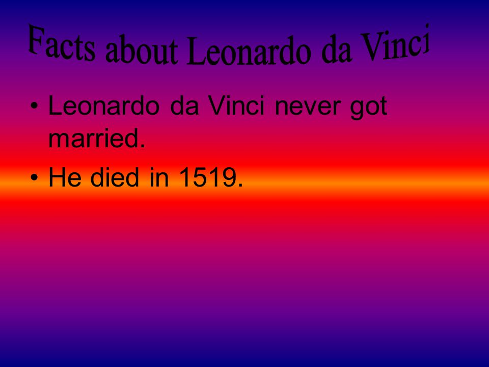 Facts about Leonardo da Vinci