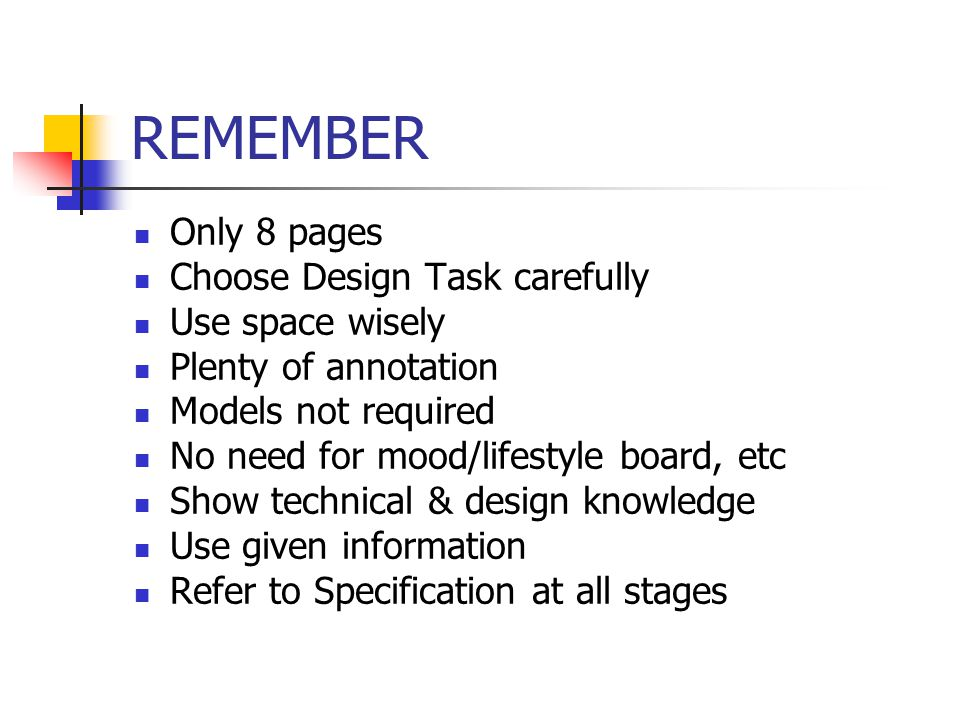 REMEMBER Only 8 pages Choose Design Task carefully Use space wisely