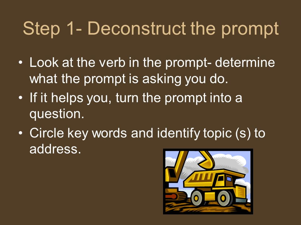 Step 1- Deconstruct the prompt