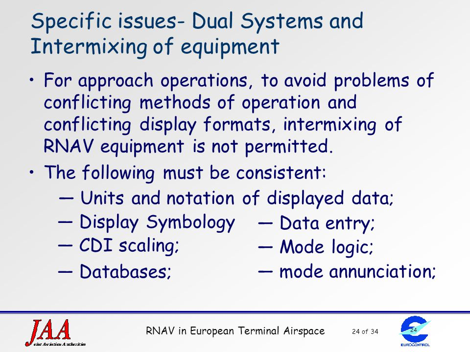 Specific issues- Dual Systems and Intermixing of equipment