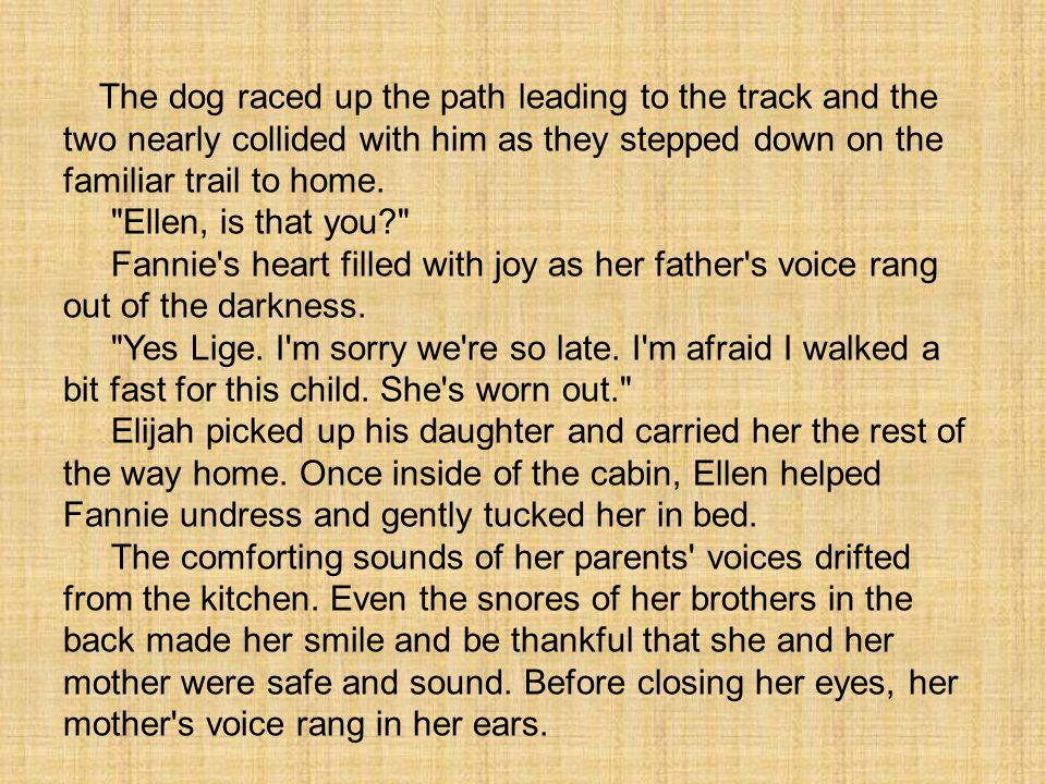 The dog raced up the path leading to the track and the two nearly collided with him as they stepped down on the familiar trail to home.