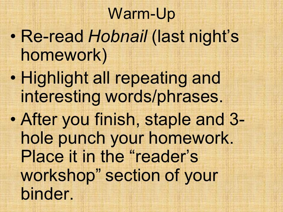Re-read Hobnail (last night's homework)