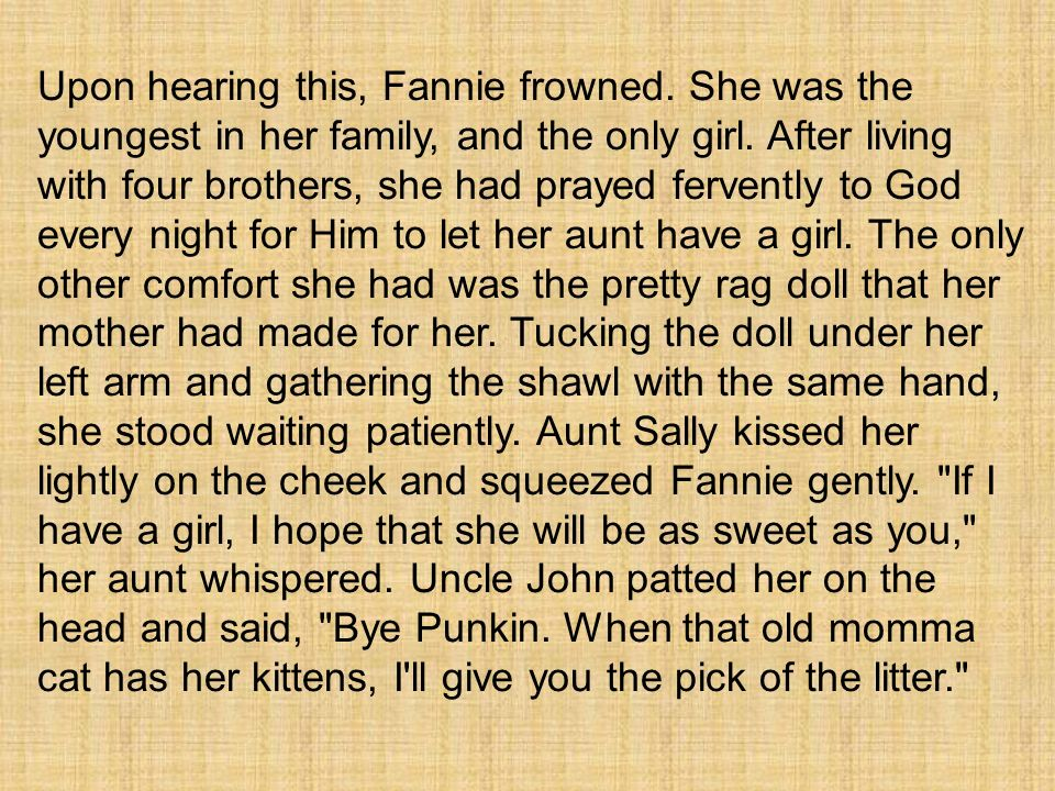 Upon hearing this, Fannie frowned