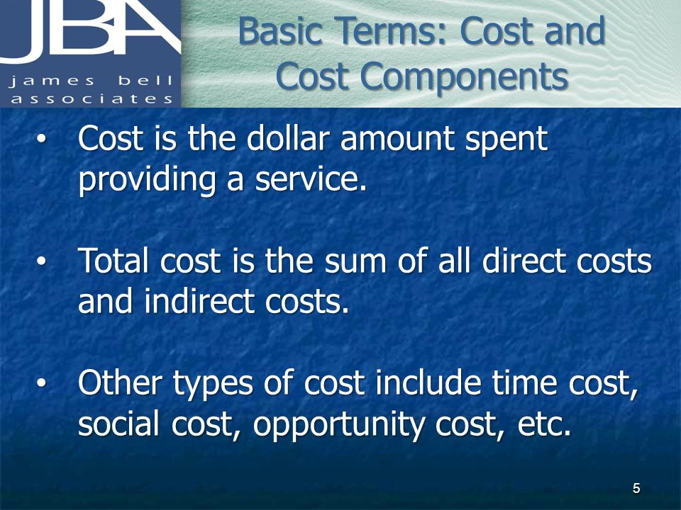 Basic Terms: Cost and Cost Components