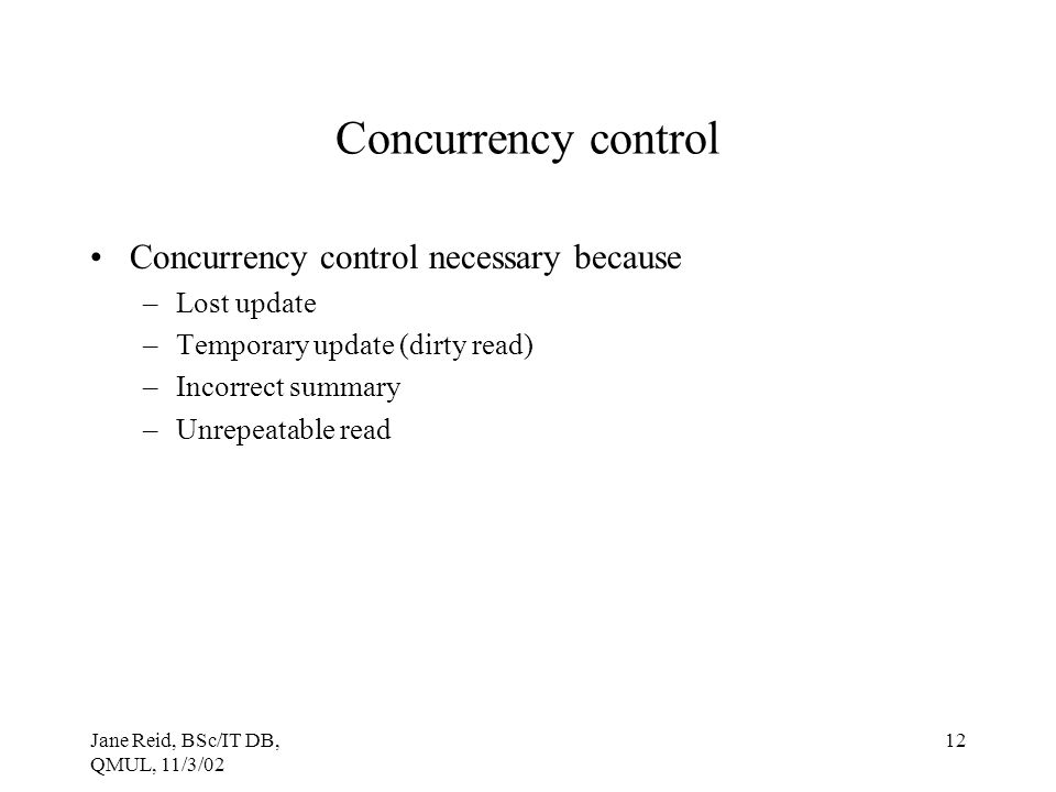 Concurrency control Concurrency control necessary because Lost update