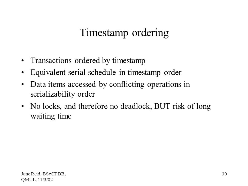 Timestamp ordering Transactions ordered by timestamp