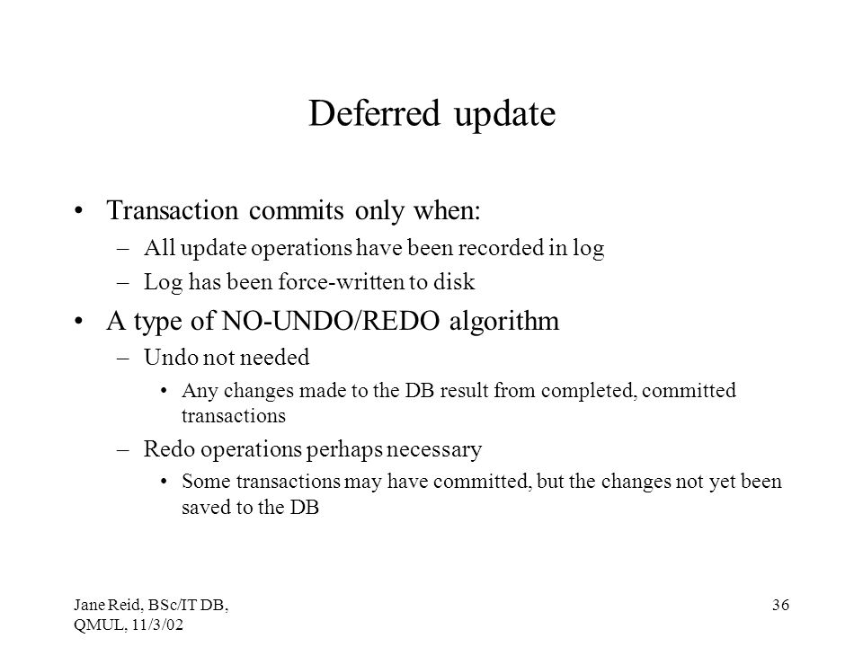 Deferred update Transaction commits only when: