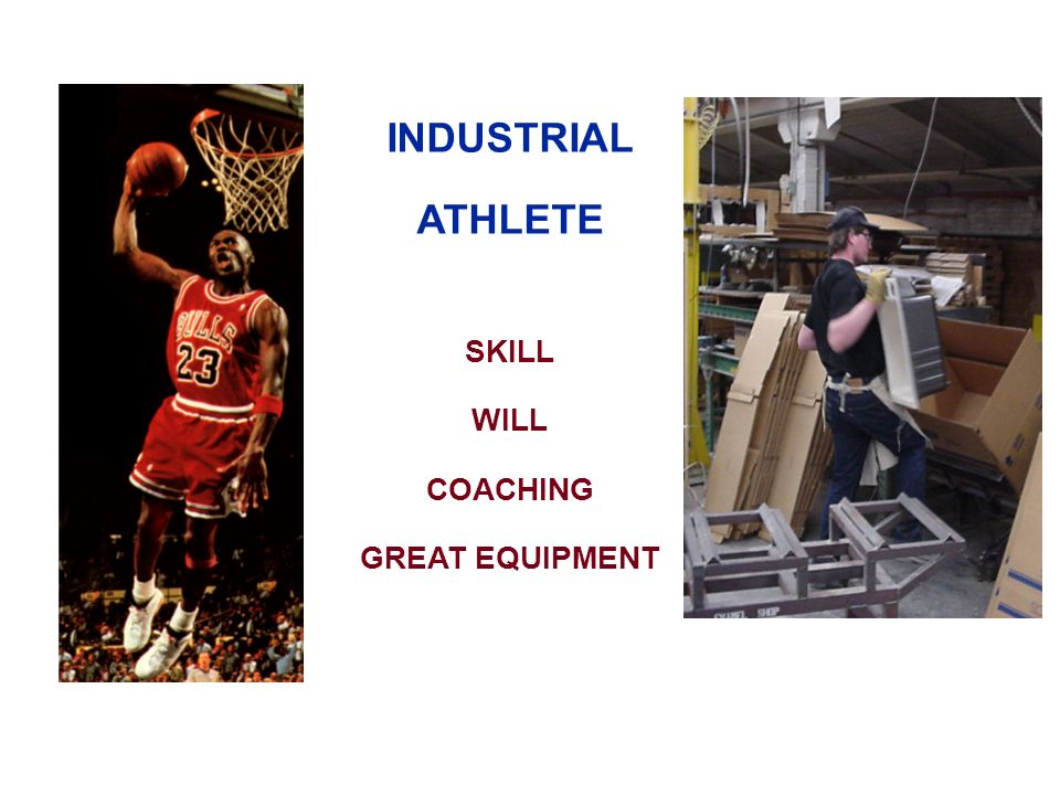 INDUSTRIAL ATHLETE SKILL WILL COACHING GREAT EQUIPMENT