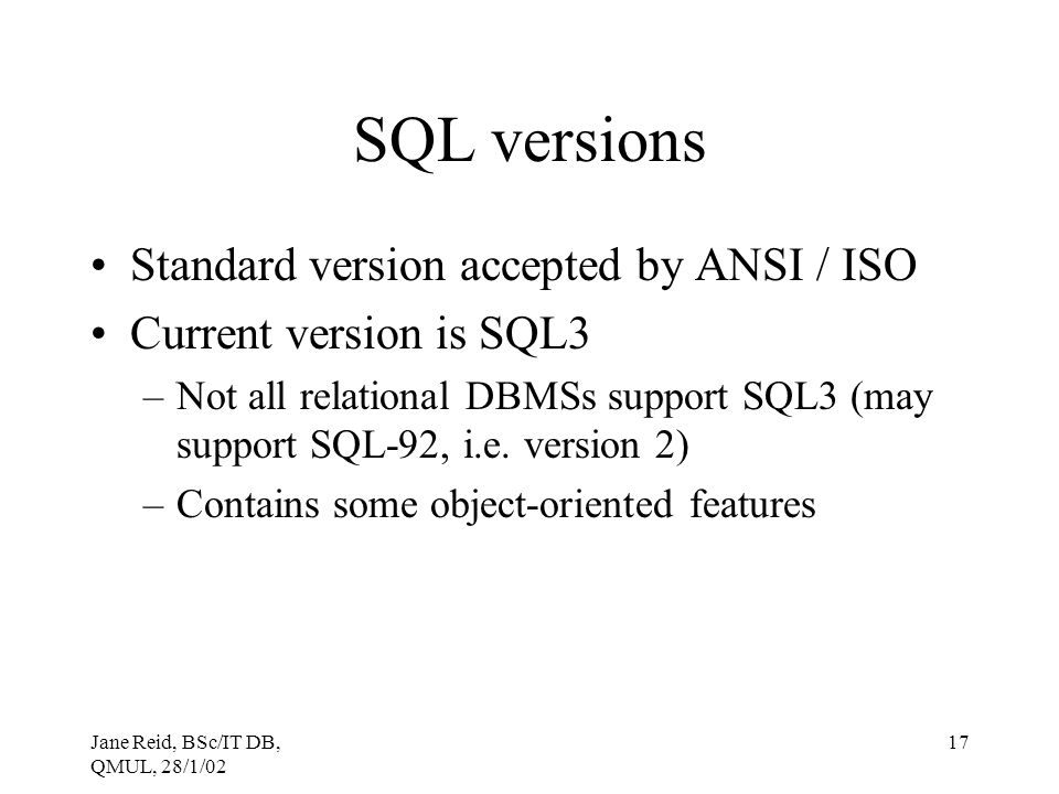 SQL versions Standard version accepted by ANSI / ISO