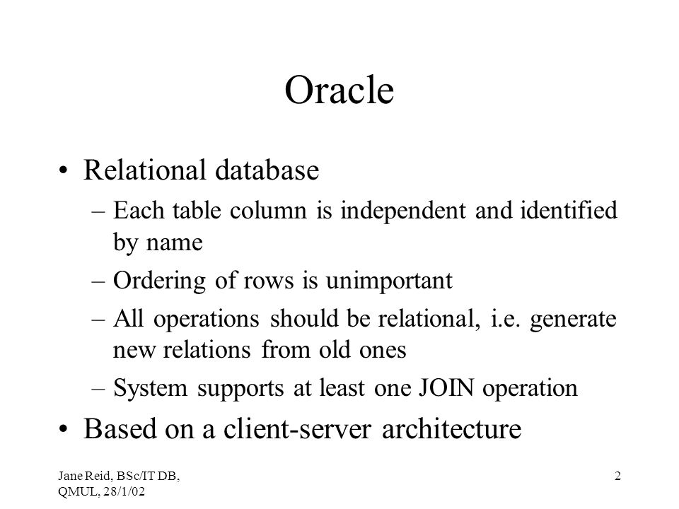 Oracle Relational database Based on a client-server architecture