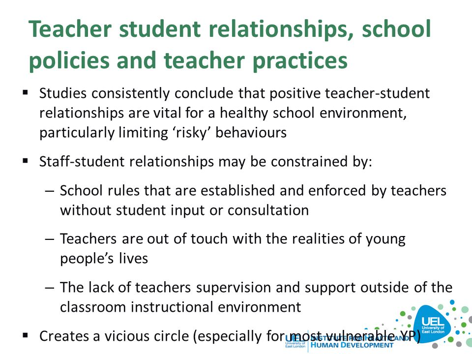 Teacher student relationships, school policies and teacher practices
