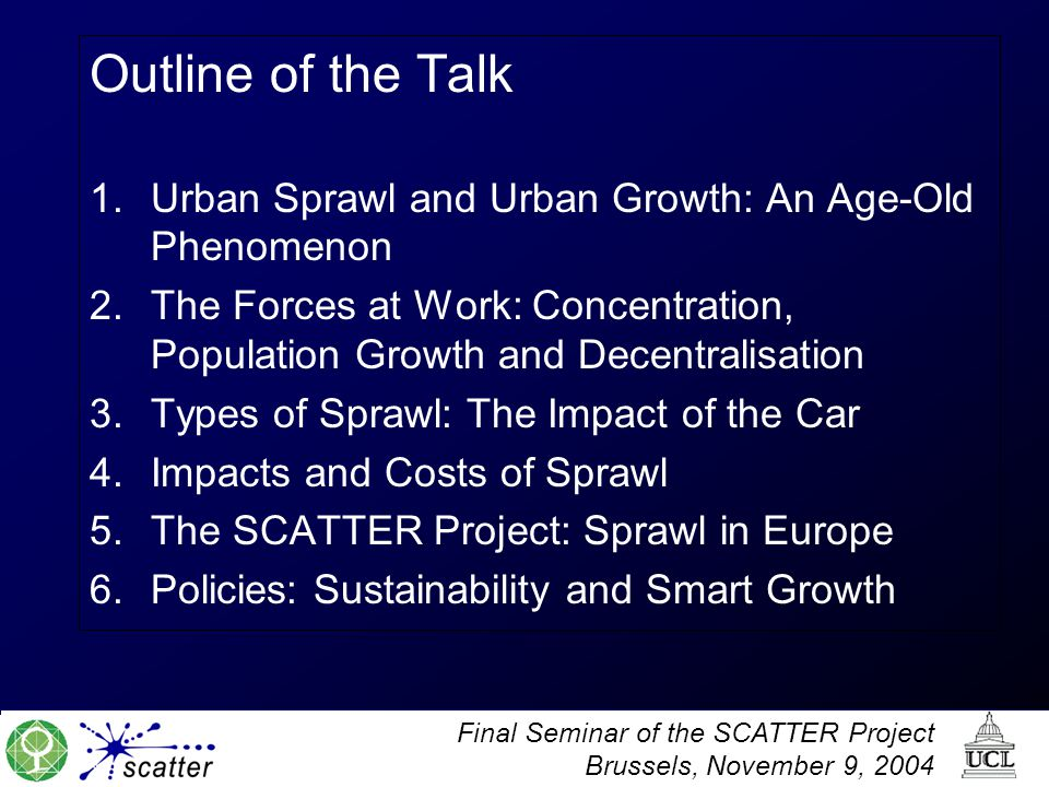 Outline of the Talk Urban Sprawl and Urban Growth: An Age-Old Phenomenon. The Forces at Work: Concentration, Population Growth and Decentralisation.