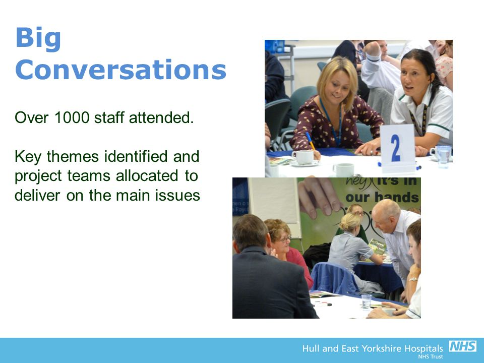Big Conversations Over 1000 staff attended.