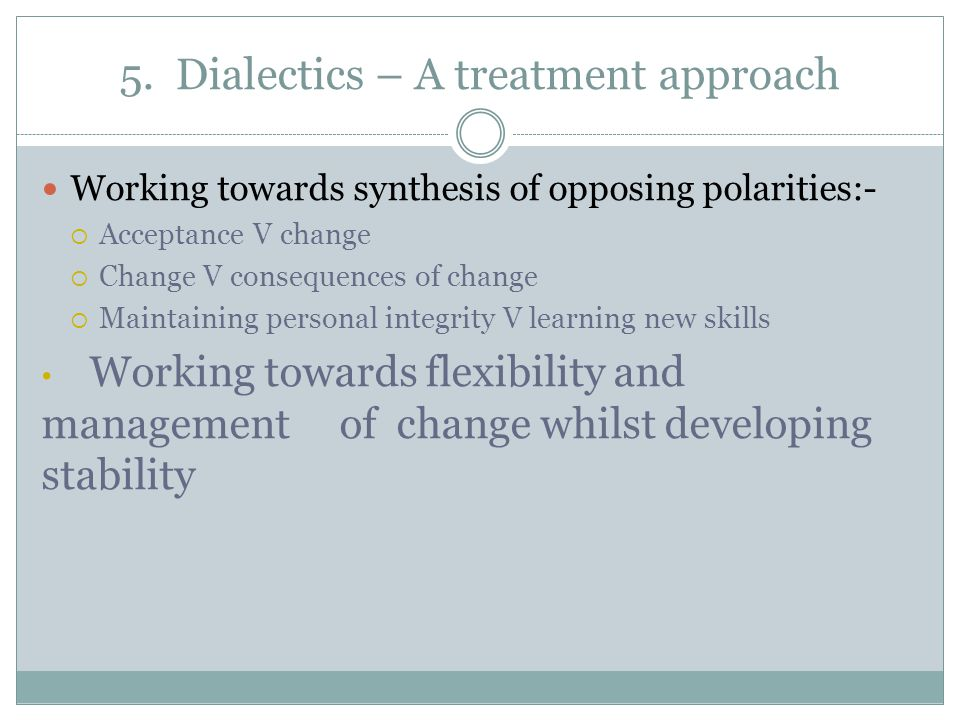 5. Dialectics – A treatment approach