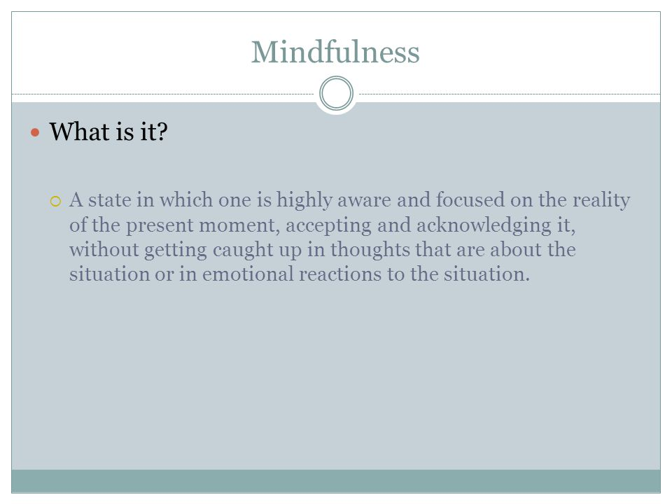 Mindfulness What is it
