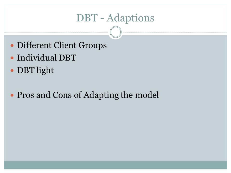 DBT - Adaptions Different Client Groups Individual DBT DBT light
