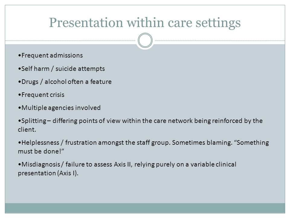 Presentation within care settings