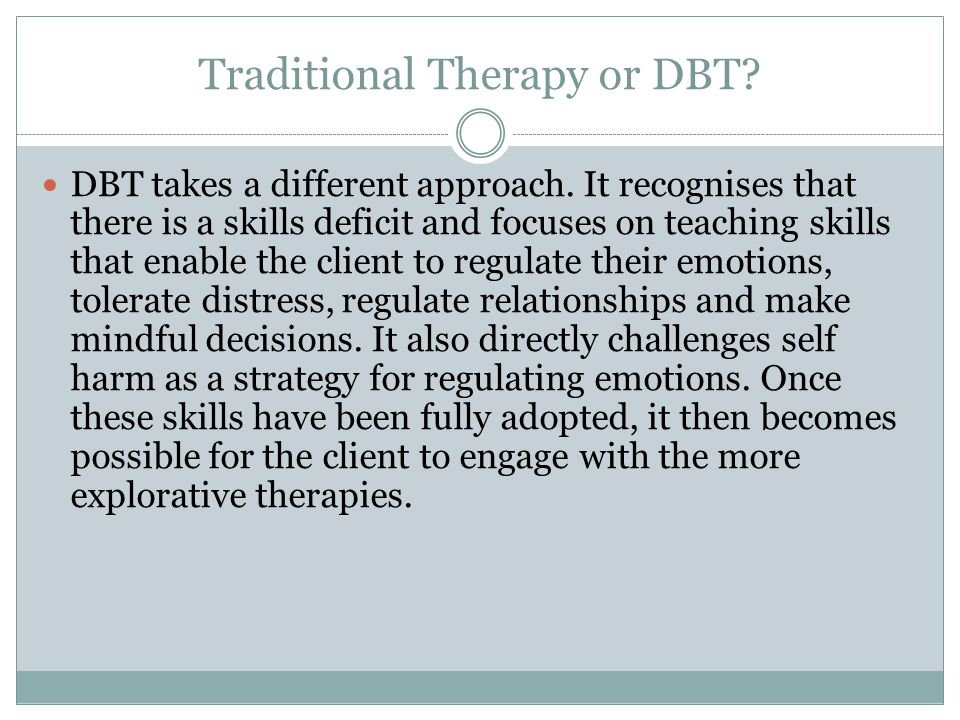 Traditional Therapy or DBT