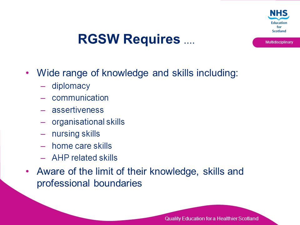 RGSW Requires .... Wide range of knowledge and skills including: